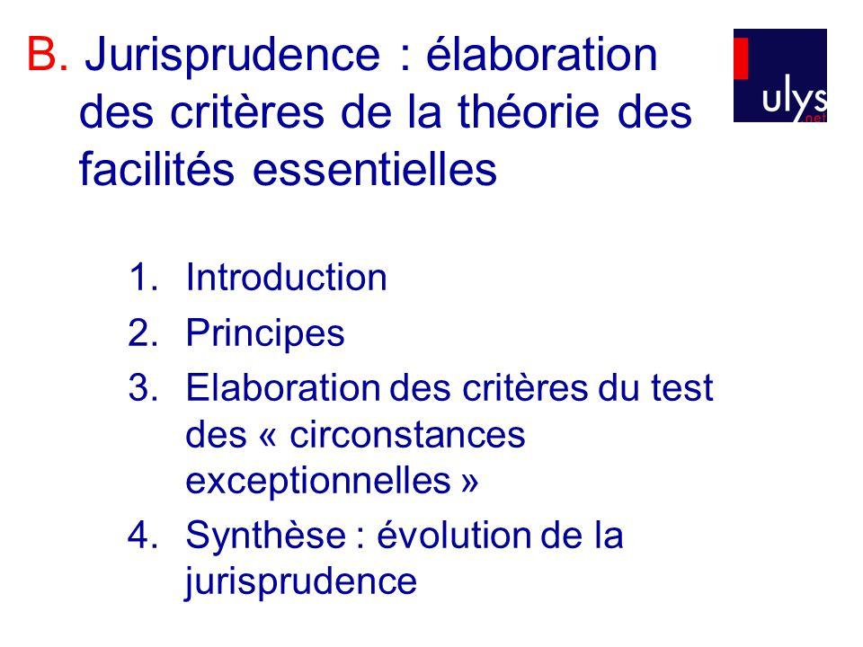 1.Introduction 2.Principes 3.Elaboration des critères du test des « circonstances exceptionnelles » 4.Synthèse : évolution de la jurisprudence B. Juri