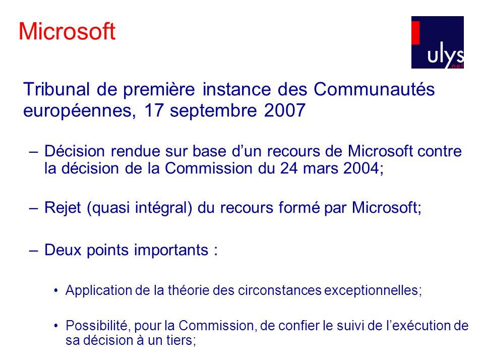 Microsoft Tribunal de première instance des Communautés européennes, 17 septembre 2007 –Décision rendue sur base dun recours de Microsoft contre la dé