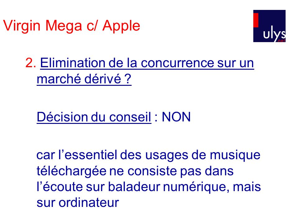 Virgin Mega c/ Apple 2. Elimination de la concurrence sur un marché dérivé .