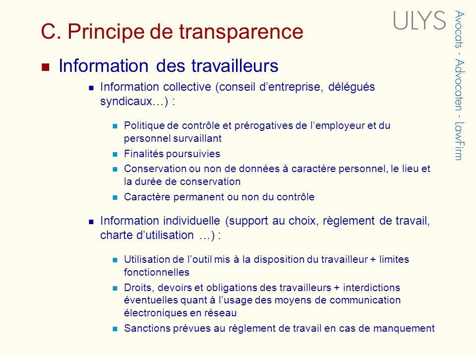 C. Principe de transparence Information des travailleurs Information collective (conseil dentreprise, délégués syndicaux…) : Politique de contrôle et