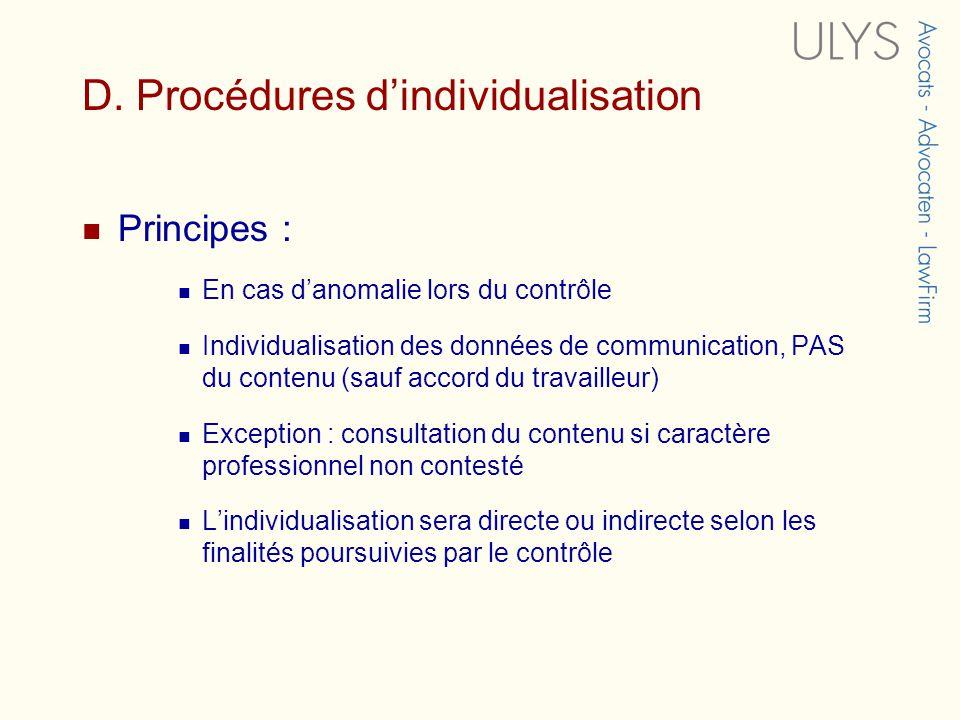 D. Procédures dindividualisation Principes : En cas danomalie lors du contrôle Individualisation des données de communication, PAS du contenu (sauf ac