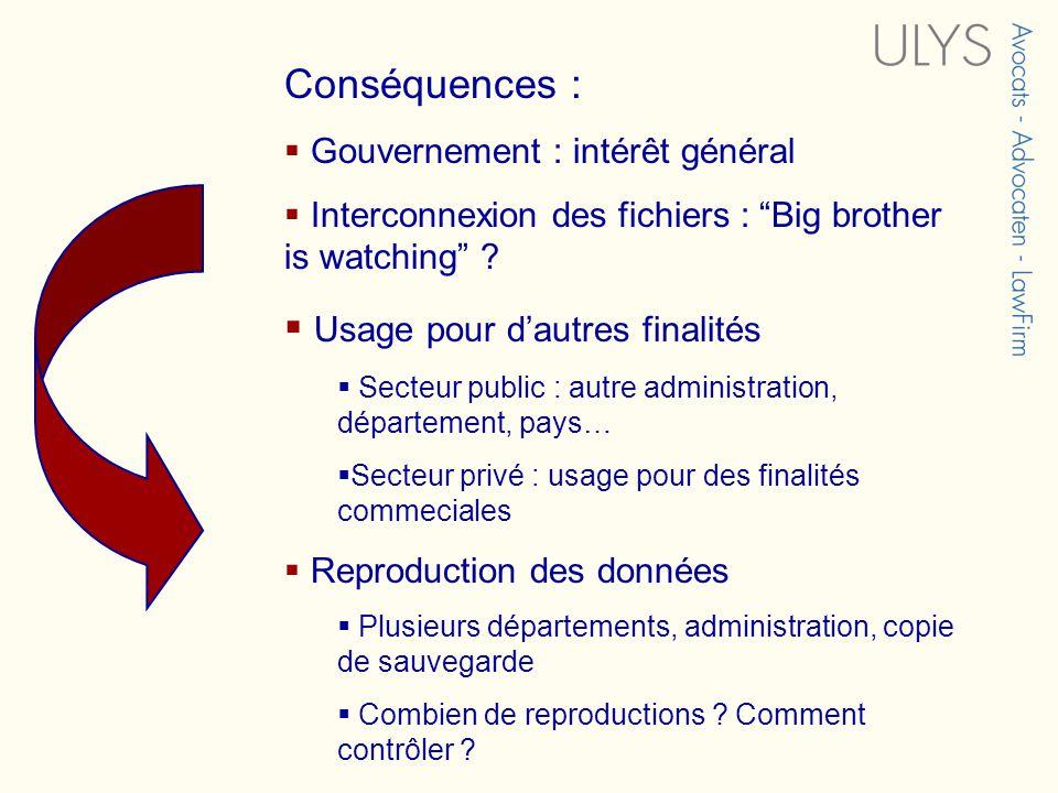 Conséquences : Gouvernement : intérêt général Interconnexion des fichiers : Big brother is watching .