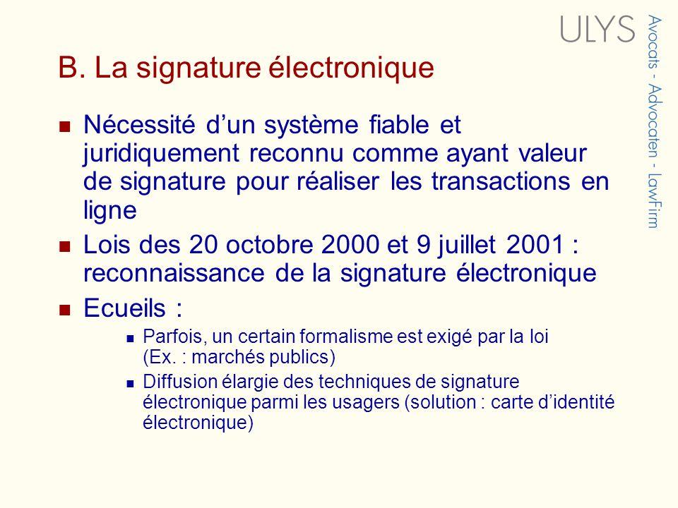 B. La signature électronique Nécessité dun système fiable et juridiquement reconnu comme ayant valeur de signature pour réaliser les transactions en l