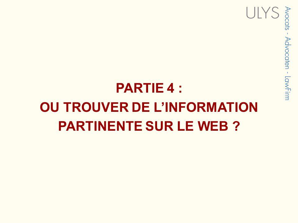 PARTIE 4 : OU TROUVER DE LINFORMATION PARTINENTE SUR LE WEB