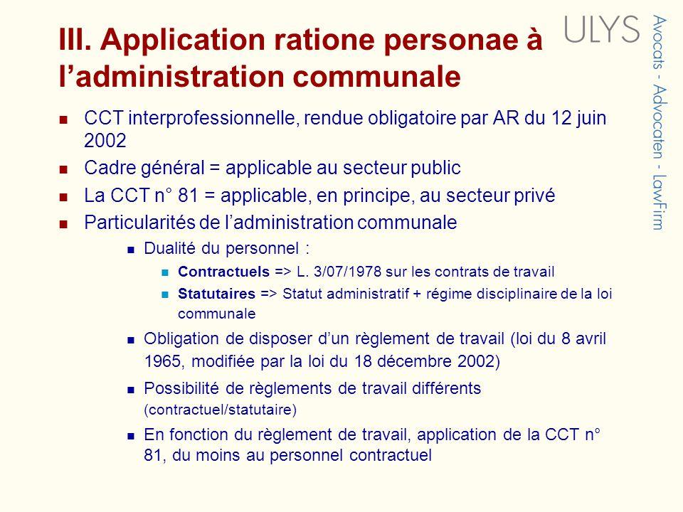 III. Application ratione personae à ladministration communale CCT interprofessionnelle, rendue obligatoire par AR du 12 juin 2002 Cadre général = appl