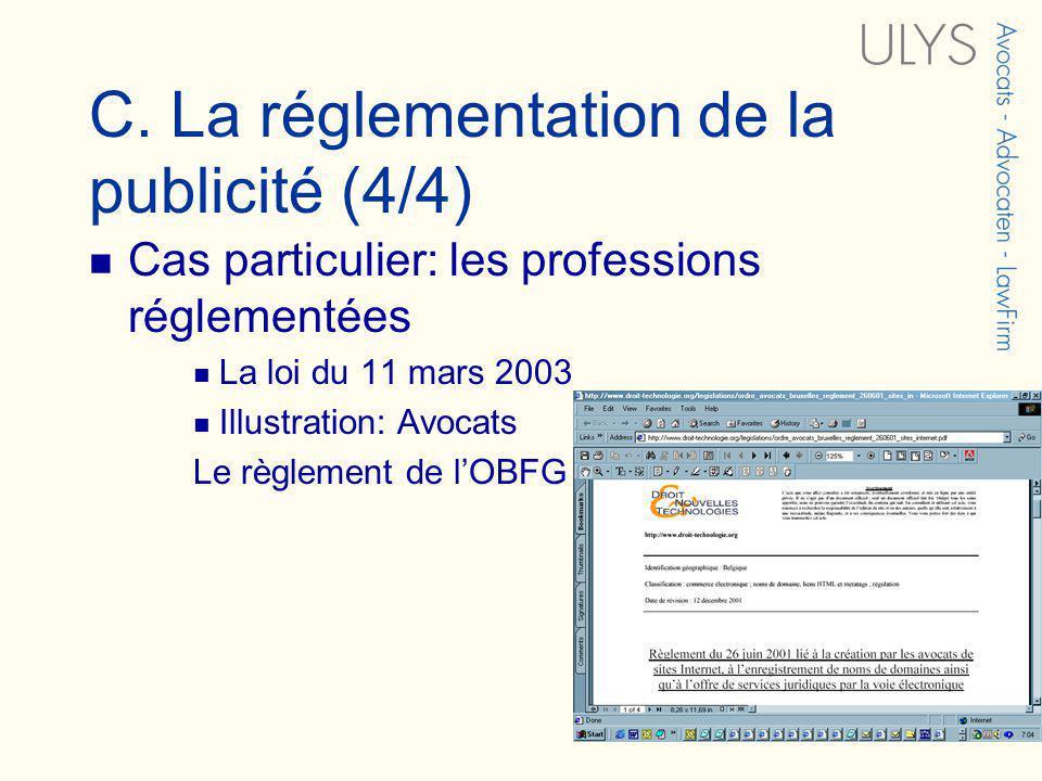 C. La réglementation de la publicité (4/4) Cas particulier: les professions réglementées La loi du 11 mars 2003 Illustration: Avocats Le règlement de