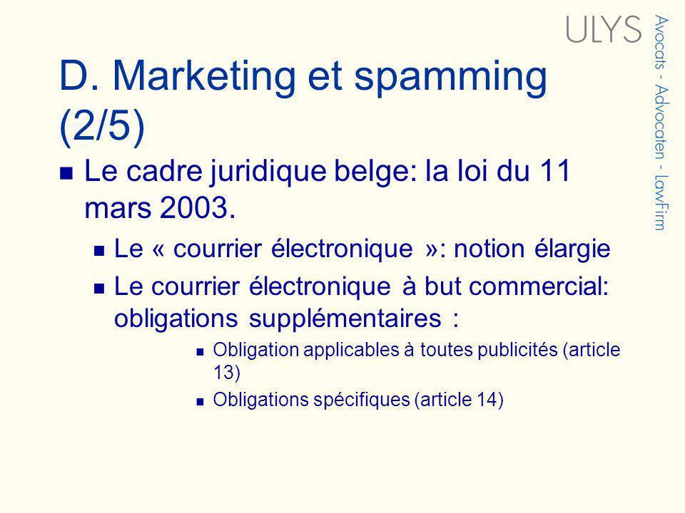 D. Marketing et spamming (2/5) Le cadre juridique belge: la loi du 11 mars 2003.