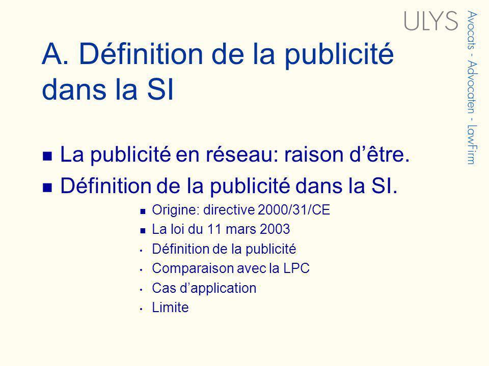 A. Définition de la publicité dans la SI La publicité en réseau: raison dêtre.