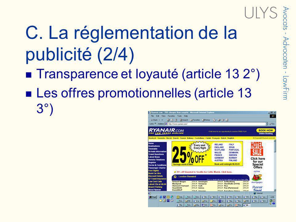C. La réglementation de la publicité (2/4) Transparence et loyauté (article 13 2°) Les offres promotionnelles (article 13 3°)