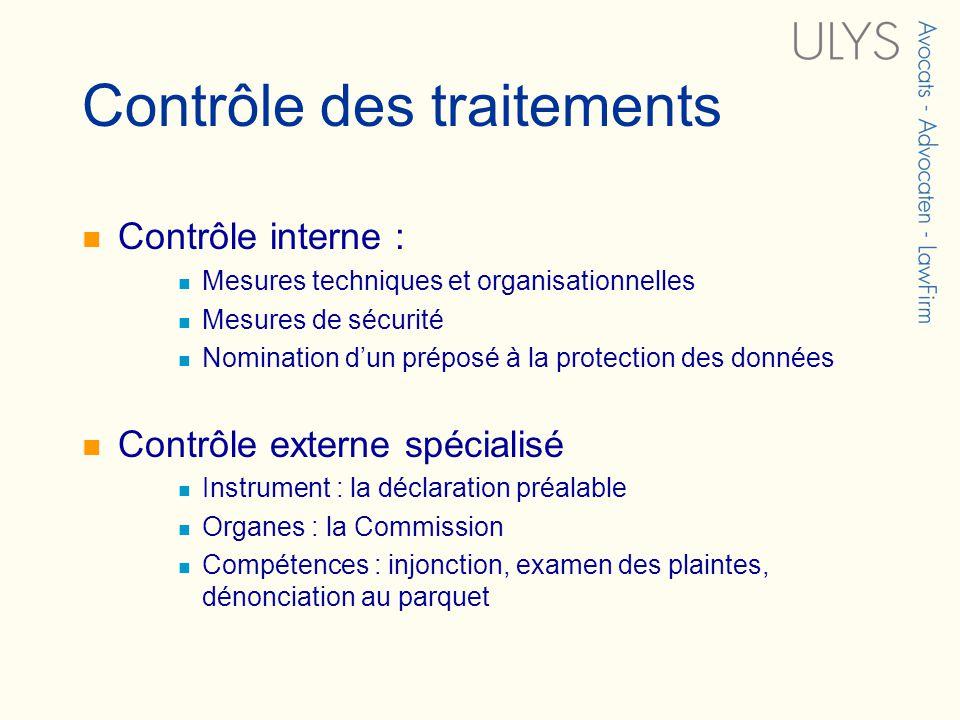 Contrôle des traitements Contrôle interne : Mesures techniques et organisationnelles Mesures de sécurité Nomination dun préposé à la protection des do