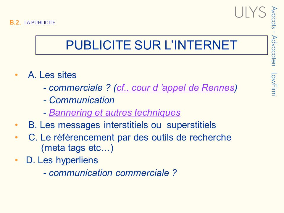 3 TITRE PUBLICITE SUR LINTERNET B.2. LA PUBLICITE A. Les sites - commerciale ? (cf.. cour d appel de Rennes)cf.. cour d appel de Rennes - Communicatio