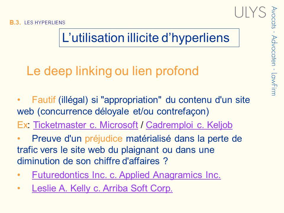 3 TITRE B.3. LES HYPERLIENS Lutilisation illicite dhyperliens Fautif (illégal) si