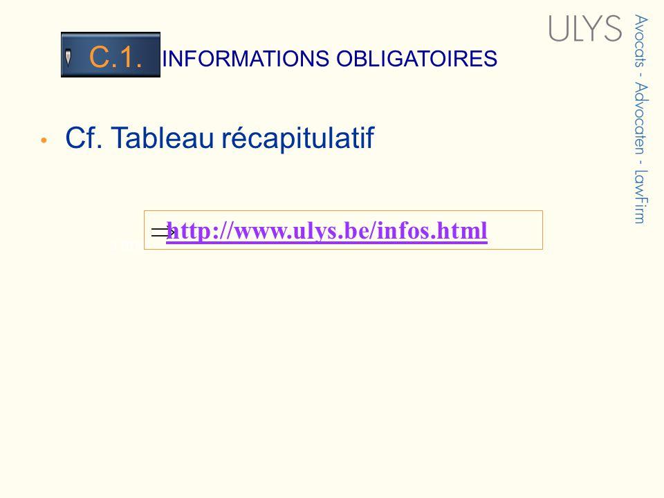 3 TITRE INFORMATIONS OBLIGATOIRES C.1. Cf. Tableau récapitulatif http://www.ulys.be/infos.html