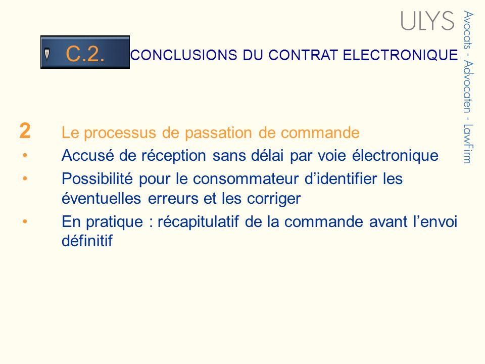 3 TITRE CONCLUSIONS DU CONTRAT ELECTRONIQUE C.2. 2 Le processus de passation de commande Accusé de réception sans délai par voie électronique Possibil