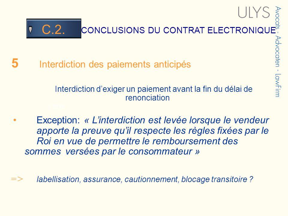3 TITRE CONCLUSIONS DU CONTRAT ELECTRONIQUE C.2. 5 Interdiction des paiements anticipés Interdiction dexiger un paiement avant la fin du délai de reno