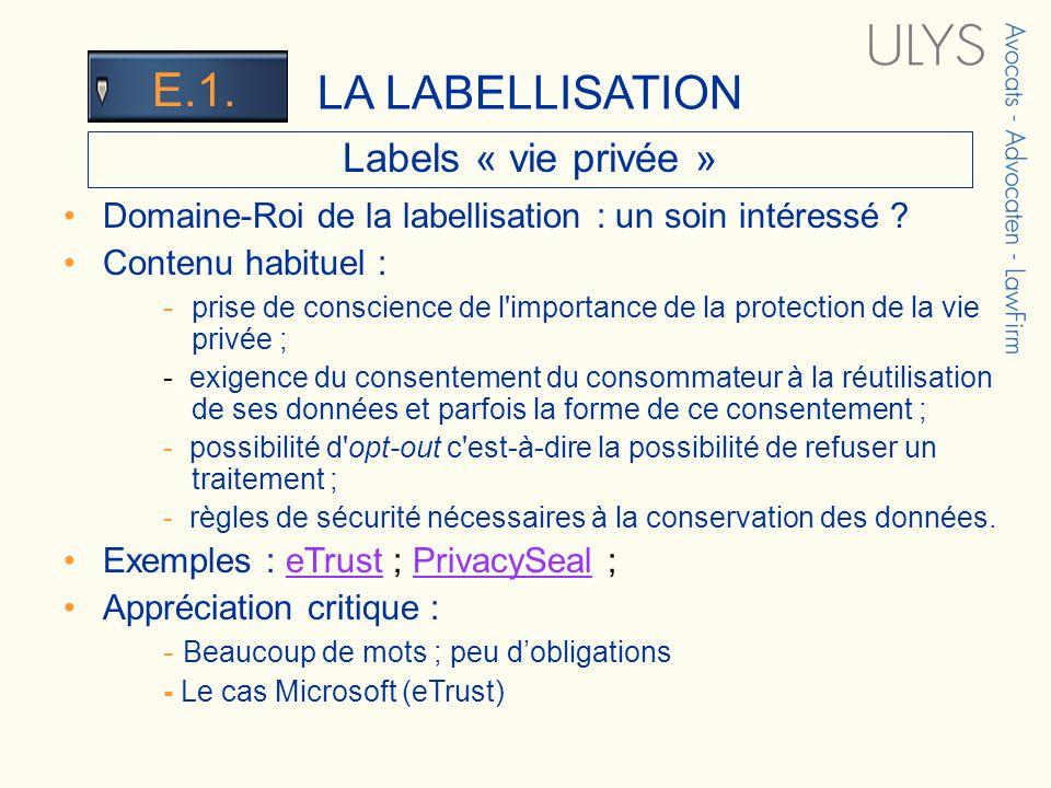 3 TITRE Labels « vie privée » Domaine-Roi de la labellisation : un soin intéressé ? Contenu habituel : - prise de conscience de l'importance de la pro