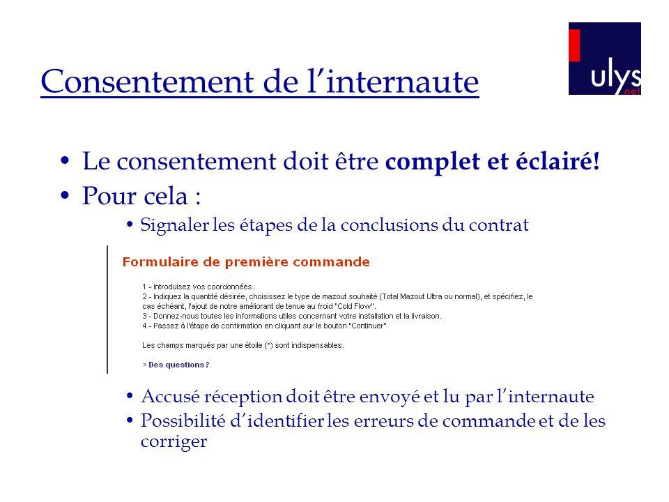 Consentement de linternaute Le consentement doit être complet et éclairé.