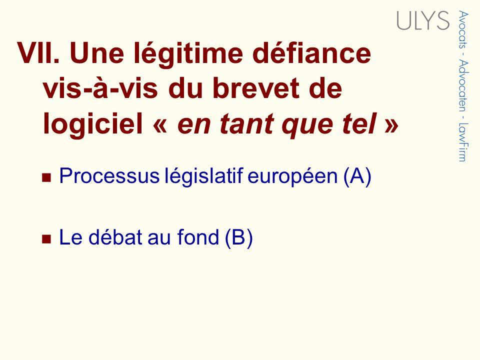 VII. Une légitime défiance vis-à-vis du brevet de logiciel « en tant que tel » Processus législatif européen (A) Le débat au fond (B)
