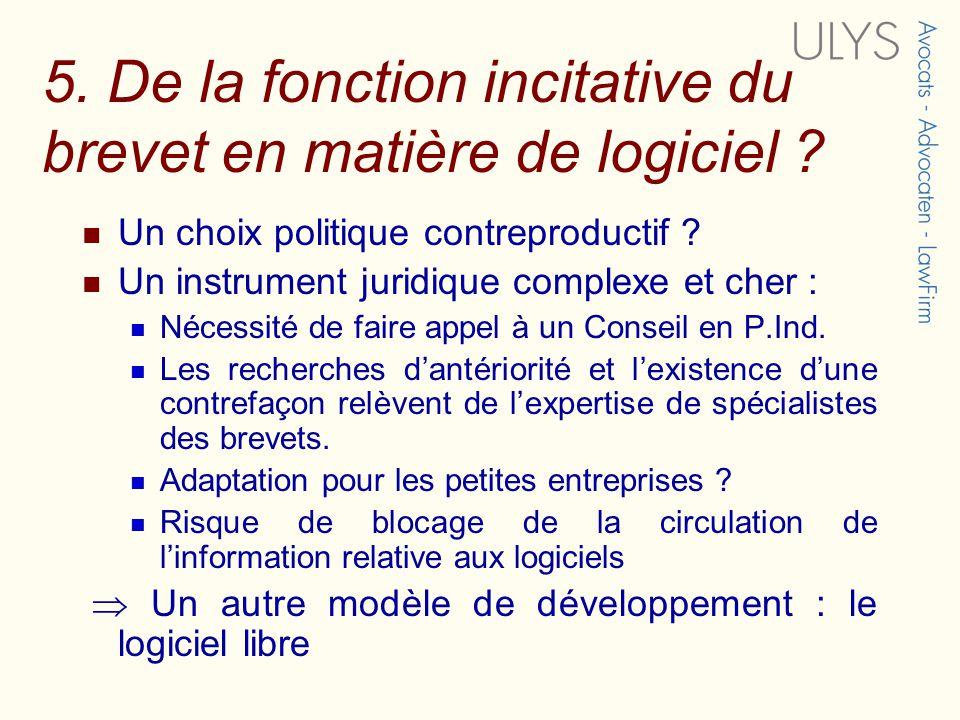 5.De la fonction incitative du brevet en matière de logiciel .
