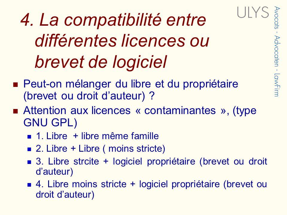 4. La compatibilité entre différentes licences ou brevet de logiciel Peut-on mélanger du libre et du propriétaire (brevet ou droit dauteur) ? Attentio