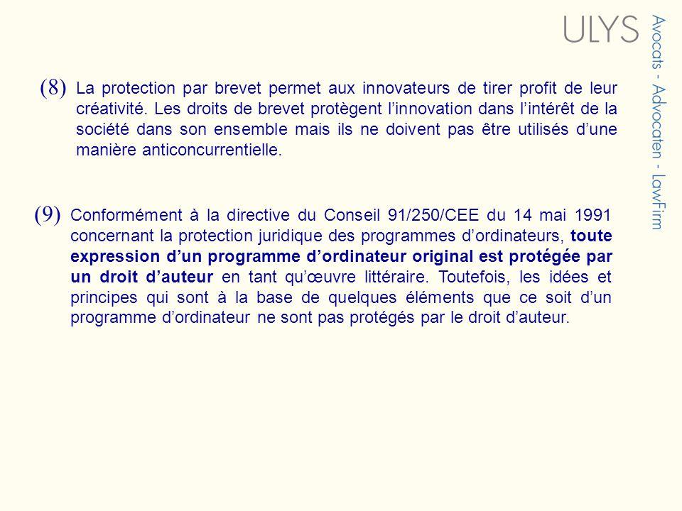 (8) La protection par brevet permet aux innovateurs de tirer profit de leur créativité.