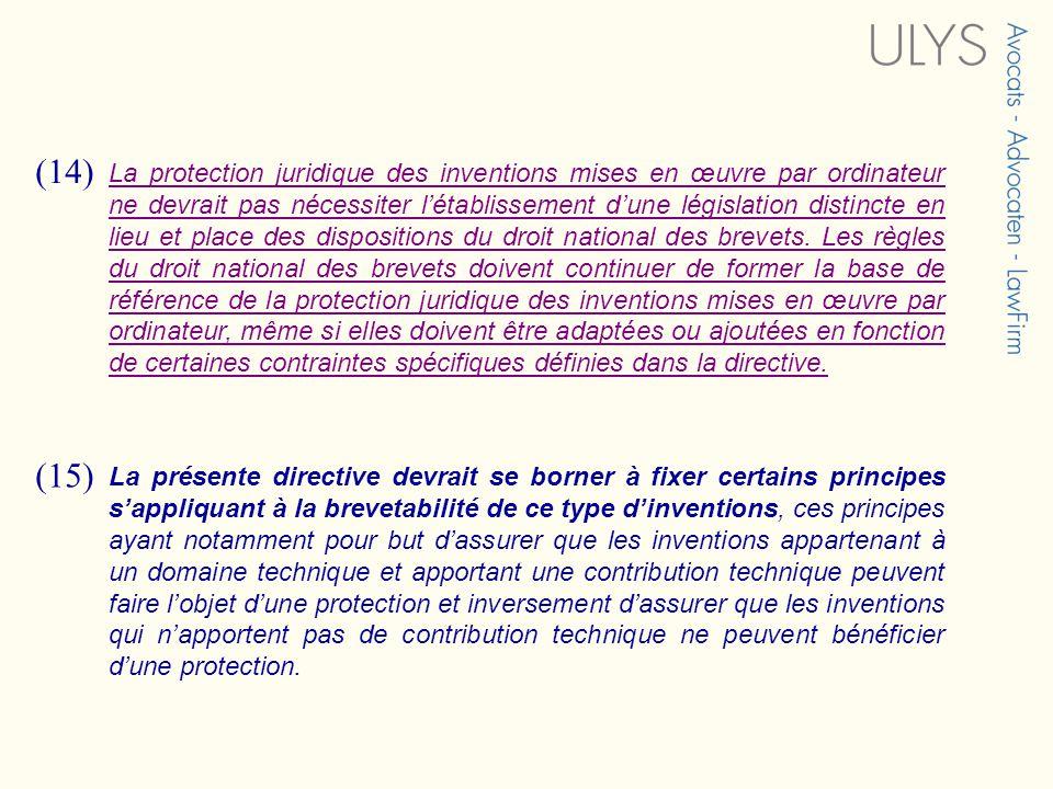(14) La protection juridique des inventions mises en œuvre par ordinateur ne devrait pas nécessiter létablissement dune législation distincte en lieu et place des dispositions du droit national des brevets.