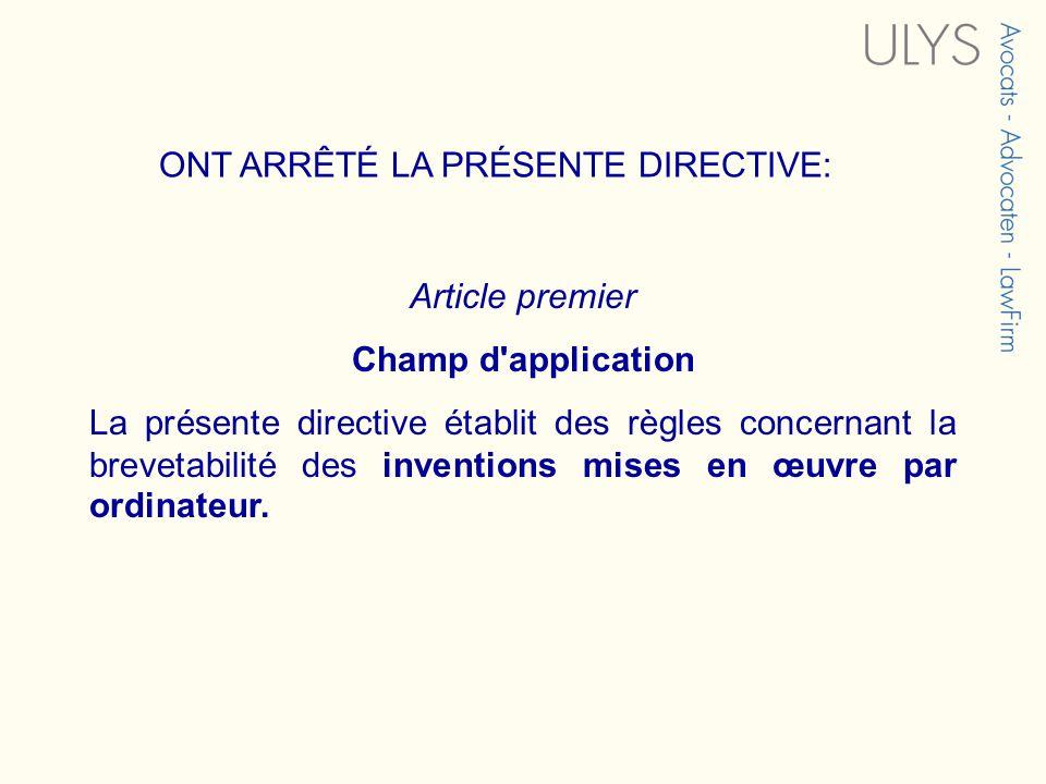 Article premier Champ d application La présente directive établit des règles concernant la brevetabilité des inventions mises en œuvre par ordinateur.
