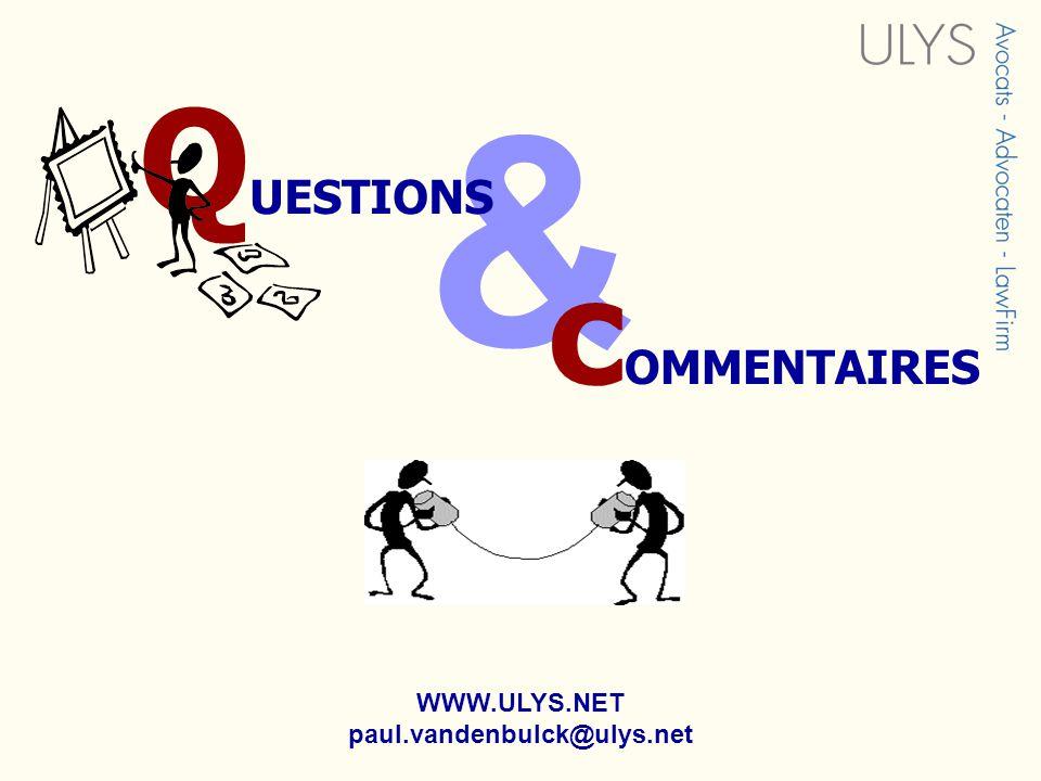 & WWW.ULYS.NET paul.vandenbulck@ulys.net Q UESTIONS c OMMENTAIRES