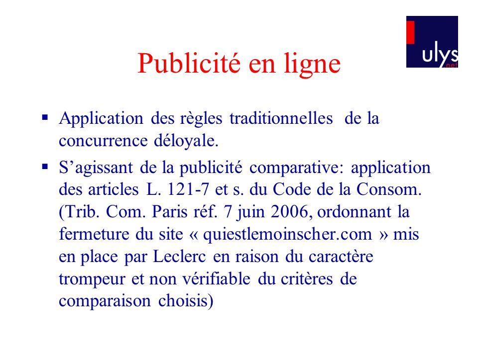 Publicité en ligne Application des règles traditionnelles de la concurrence déloyale. Sagissant de la publicité comparative: application des articles