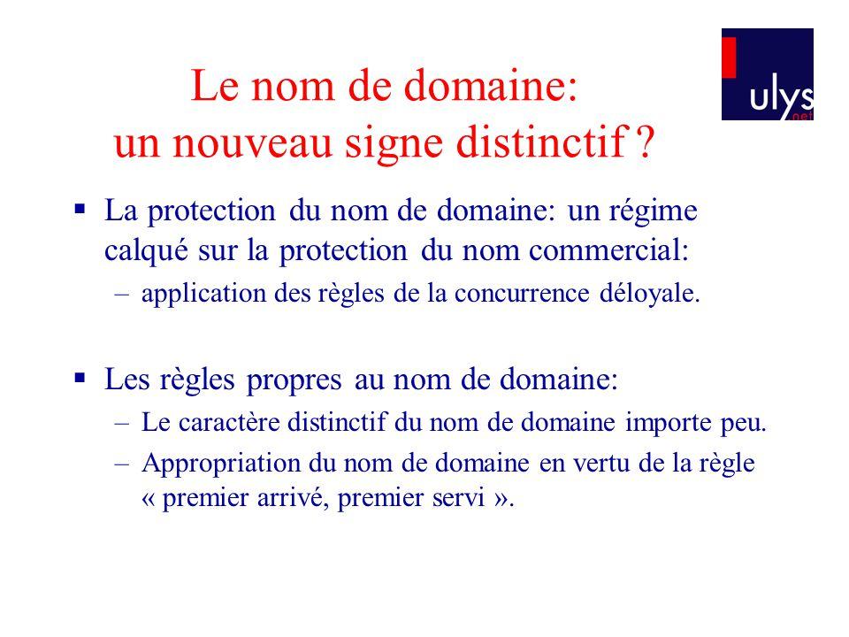 Le nom de domaine: un nouveau signe distinctif ? La protection du nom de domaine: un régime calqué sur la protection du nom commercial: –application d