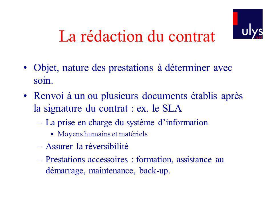 La rédaction du contrat Objet, nature des prestations à déterminer avec soin. Renvoi à un ou plusieurs documents établis après la signature du contrat