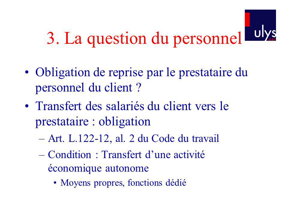 3.La question du personnel Obligation de reprise par le prestataire du personnel du client .