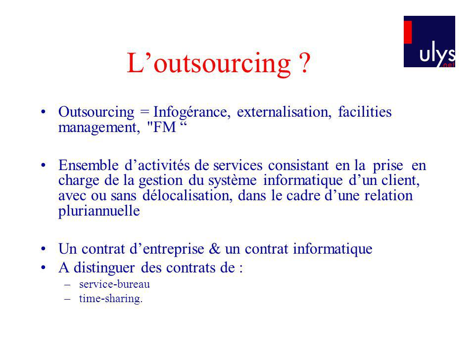 Loutsourcing ? Outsourcing = Infogérance, externalisation, facilities management,