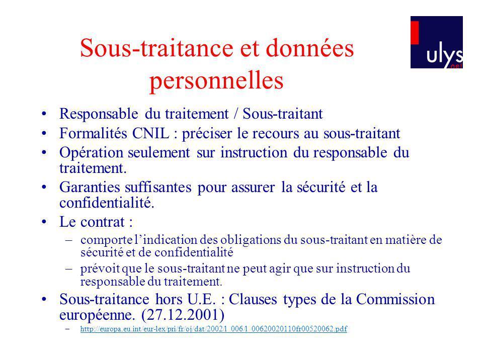 Sous-traitance et données personnelles Responsable du traitement / Sous-traitant Formalités CNIL : préciser le recours au sous-traitant Opération seul