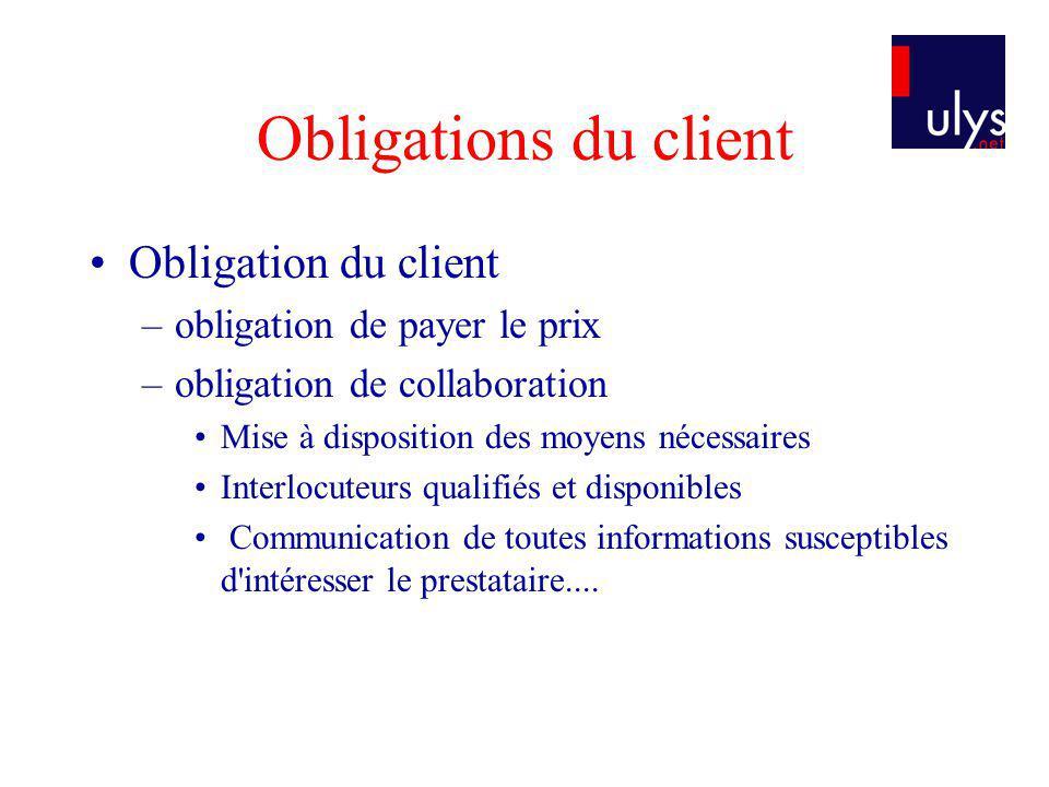 Obligations du client Obligation du client –obligation de payer le prix –obligation de collaboration Mise à disposition des moyens nécessaires Interlo