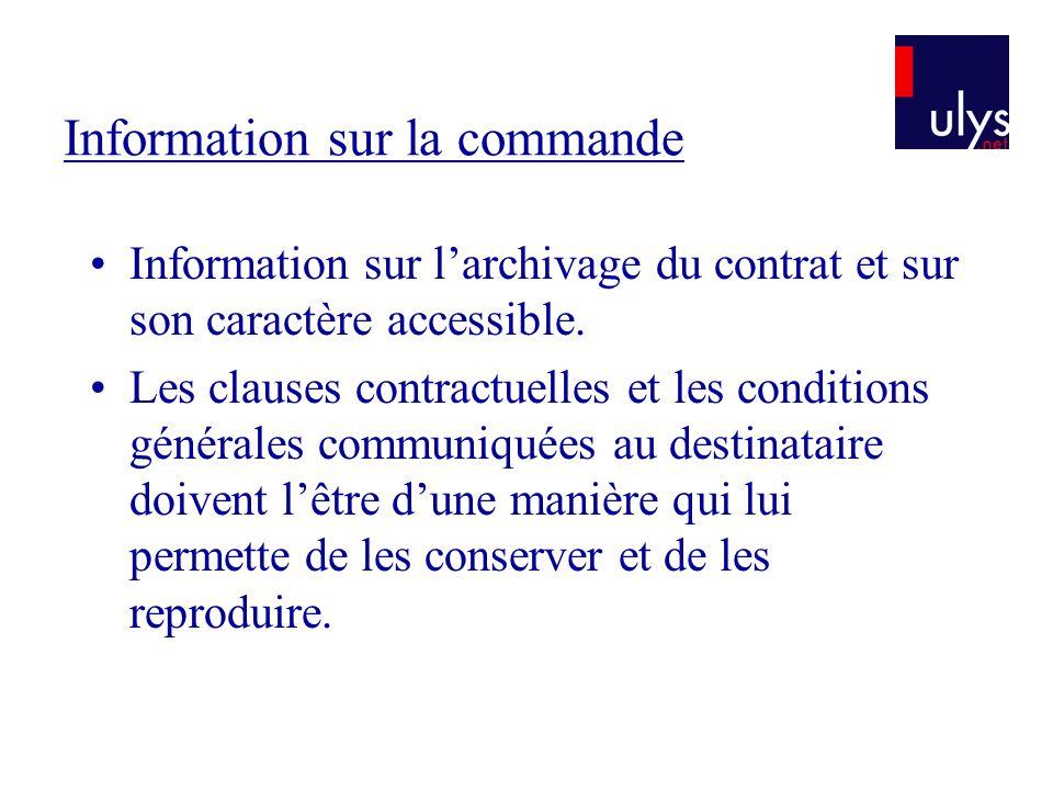 Information sur la commande Information sur larchivage du contrat et sur son caractère accessible. Les clauses contractuelles et les conditions généra
