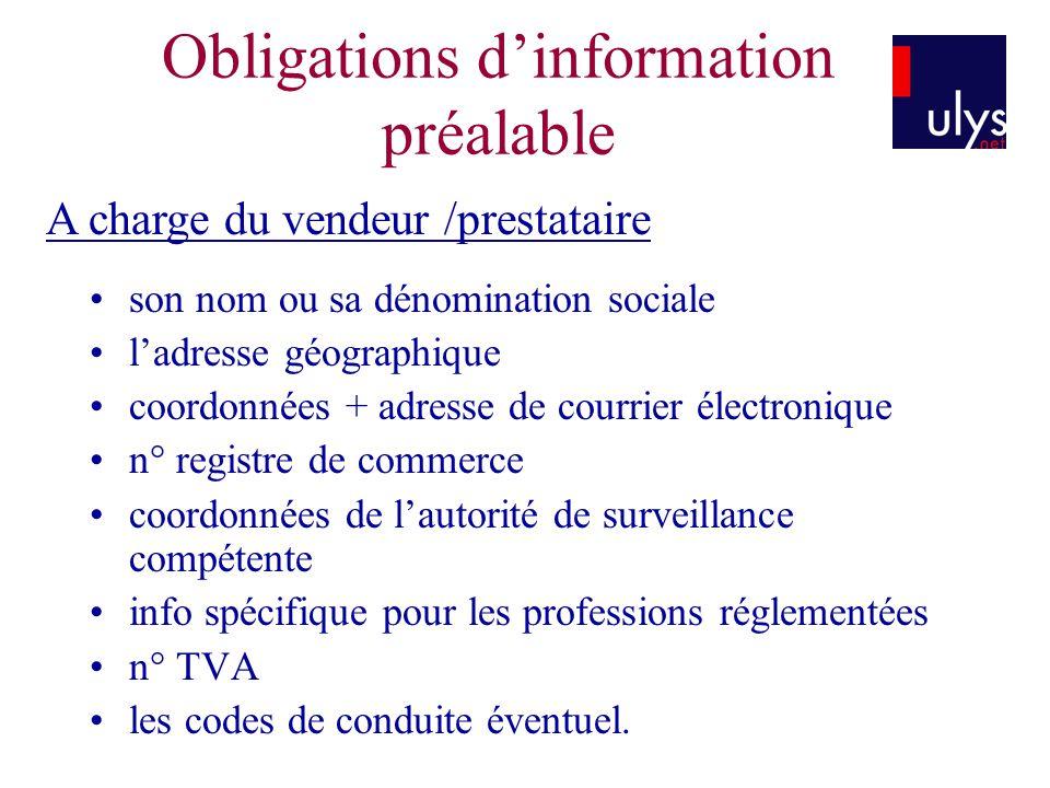 Obligations dinformation préalable son nom ou sa dénomination sociale ladresse géographique coordonnées + adresse de courrier électronique n° registre