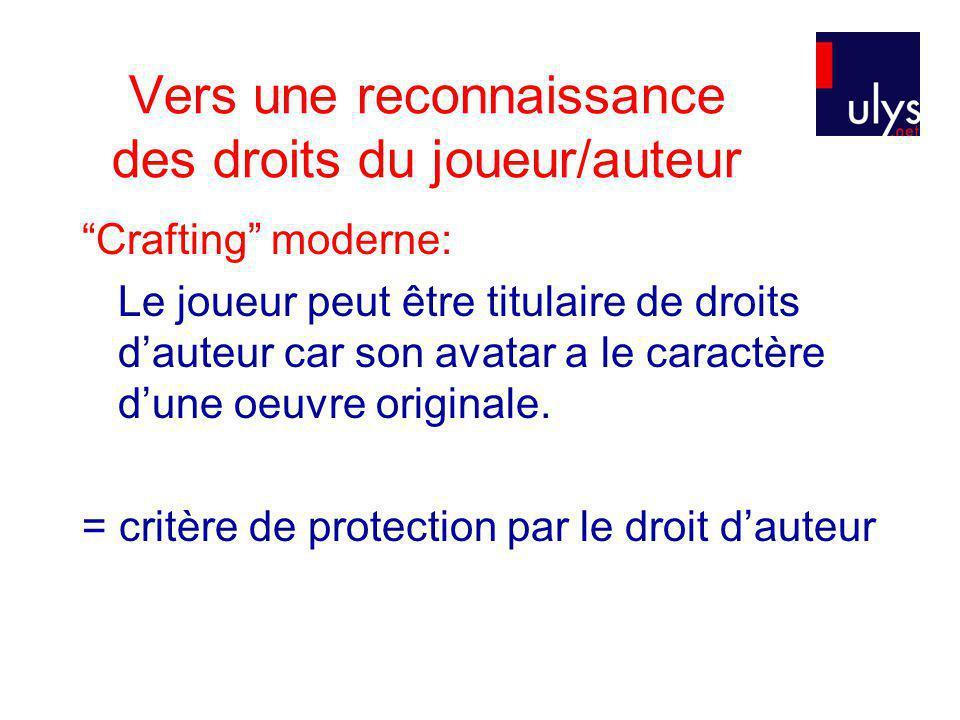 Vers une reconnaissance des droits du joueur/auteur Crafting moderne: Le joueur peut être titulaire de droits dauteur car son avatar a le caractère dune oeuvre originale.