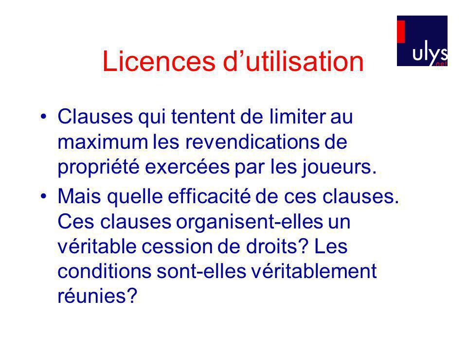 Licences dutilisation Clauses qui tentent de limiter au maximum les revendications de propriété exercées par les joueurs.