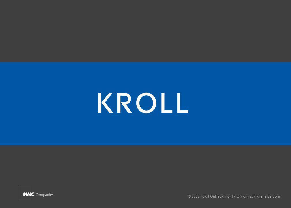 © 2007 Kroll Ontrack Inc. | www.ontrackforensics.com