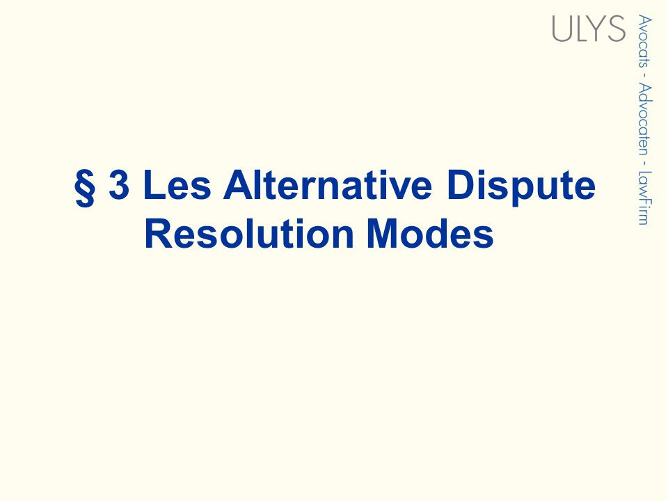 § 3 Les Alternative Dispute Resolution Modes