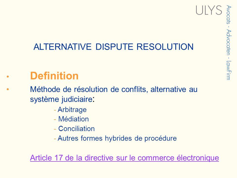3 TITRE ALTERNATIVE DISPUTE RESOLUTION Definition Méthode de résolution de conflits, alternative au système judiciaire : - Arbitrage - Médiation - Con