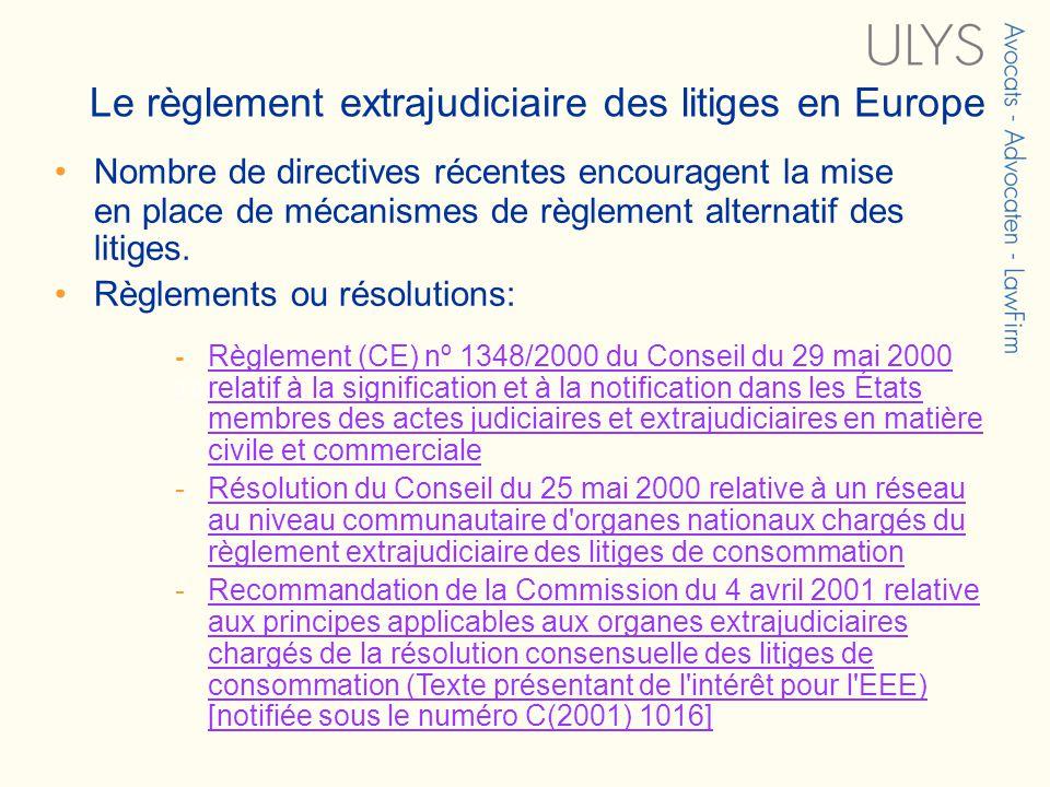 3 TITRE Le règlement extrajudiciaire des litiges en Europe Nombre de directives récentes encouragent la mise en place de mécanismes de règlement alternatif des litiges.