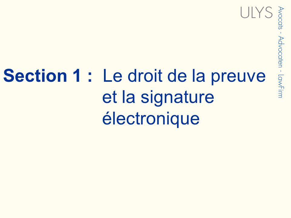 Section 1 : Le droit de la preuve et la signature électronique