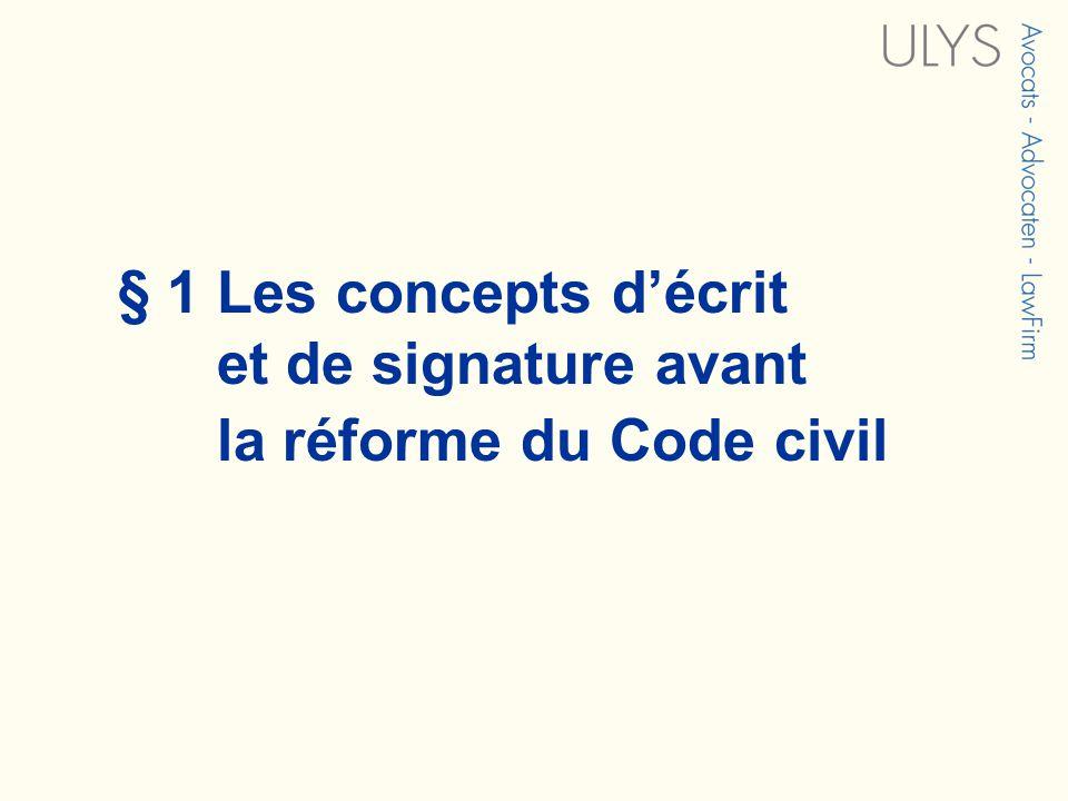 § 1 Les concepts décrit et de signature avant la réforme du Code civil
