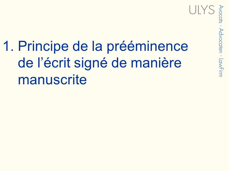 1. Principe de la prééminence de lécrit signé de manière manuscrite