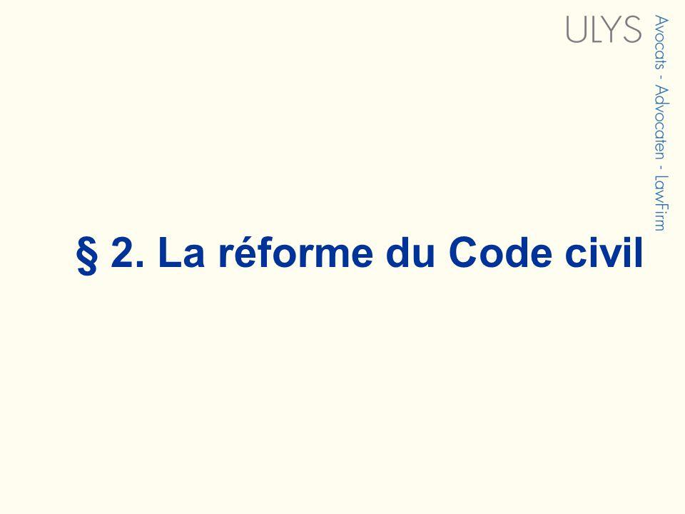 § 2. La réforme du Code civil