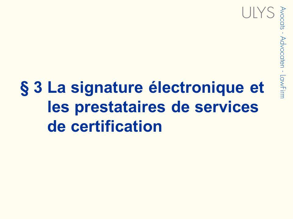 § 3 La signature électronique et les prestataires de services de certification