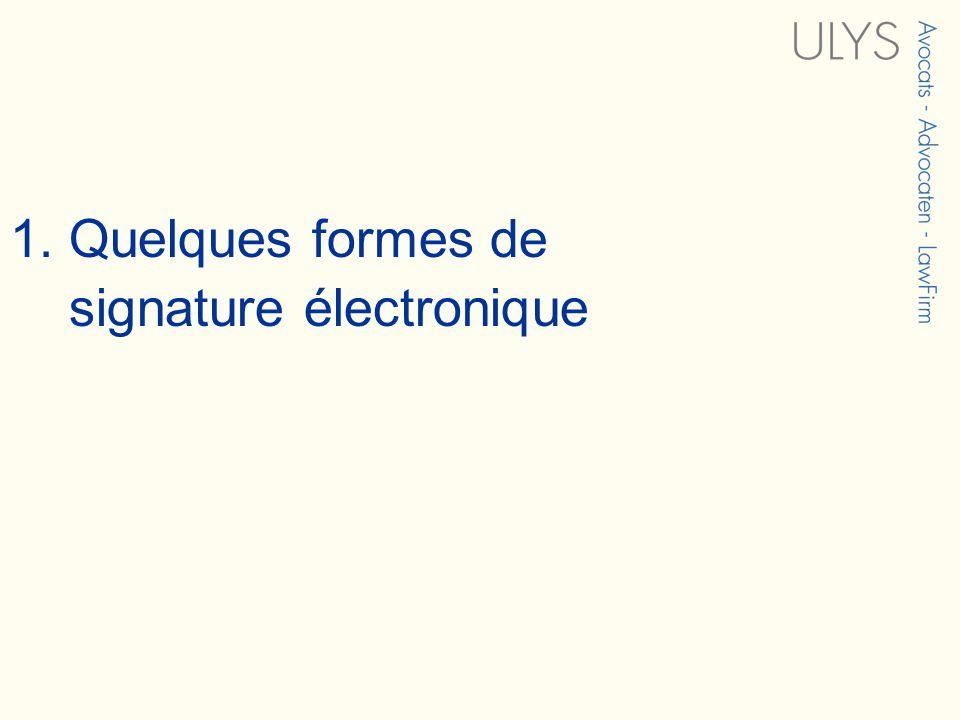 1. Quelques formes de signature électronique