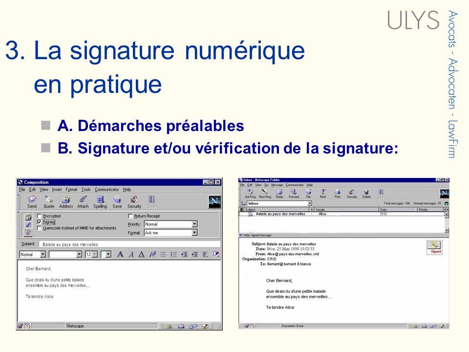 3. La signature numérique en pratique A. Démarches préalables B. Signature et/ou vérification de la signature: